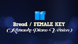 IF - Bread/FEMALE KEY (KARAOKE PIANO VERSION)