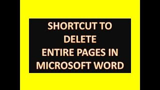 Shortcut to Delete Entire Pages in Microsoft Word : Word Tips and Tricks