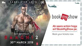 Baaghi 2 (2018) - Tiger Shroff, Disha Patani   Movie Tickets@BookMyShow
