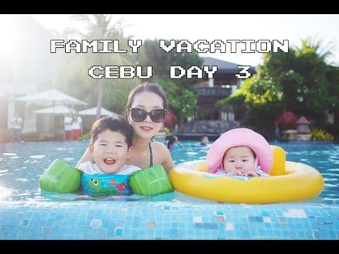 Family Vacation - Cebu Day 3