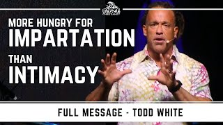 Todd White - Impartation or Intimacy?
