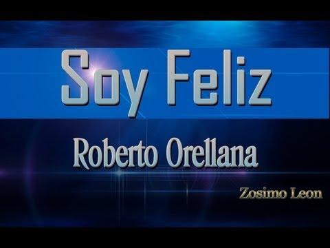 Soy Feliz - Roberto Orellana