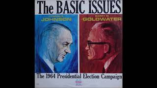 The Basic Issues - The 1964 Presidential Election Campaign