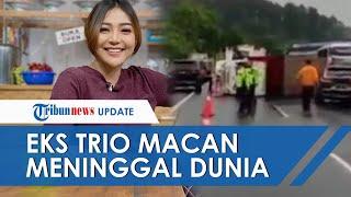 Chacha Sherly Eks Trio Macan Dinyatakan Meninggal seusai Alami Kecelakaan di Tol Solo-Semarang