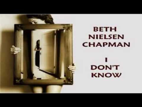 Beth Nielsen Chapman - I Don't Know