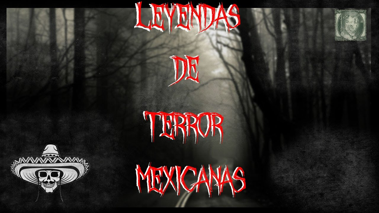 Leyendas De Terror Mexicanas 1 (2017) Youtube