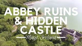 Abbey Ruins and Hidden Castle - County Mayo, Ireland