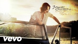 Jake Owen - Days of Gold (Audio)