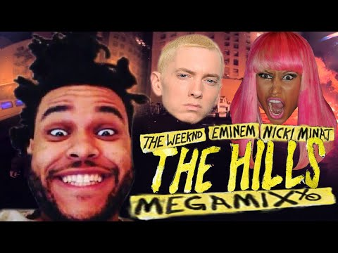The Weeknd, Eminem, & Nicki Minaj - The Hills MEGAMIX [BEST] [Explicit] With Lyrics