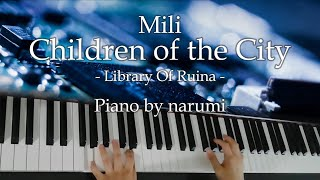 Mili - Children of the City [ Library Of Ruina ] / piano cover by narumi ピアノカバー