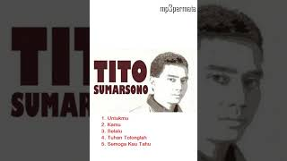 Download Mp3 5 Lagu Tito Sumarsono Yang Paling Hits