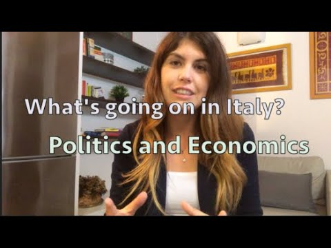What's going on in Italy right now? Economics and Political