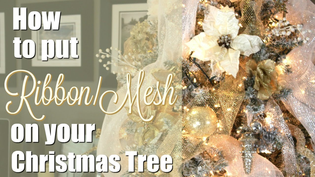 how to put ribbonmesh on your christmas tree youtube