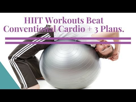 HIIT Workouts Beat Conventional Cardio + 3 Plans