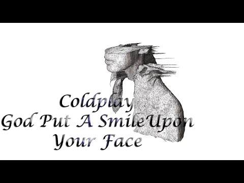 Coldplay- God put a smile upon my face Lyrics