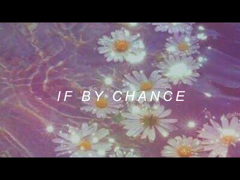 if by chance by ruth b. // lyrics [slowed]