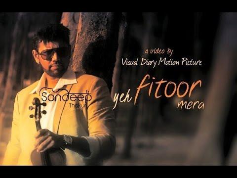 Yeh Fitoor Mera - Fitoor | Violin Cover / Metallica - NEM (Instrumental) - Sandeep Thakur
