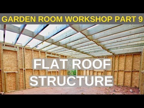 Garden Room Workshop: Part 9. Flat roof structure
