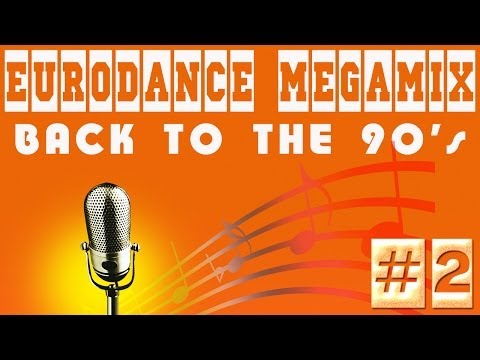 Eurodance Megamix - Back to the 90's #2