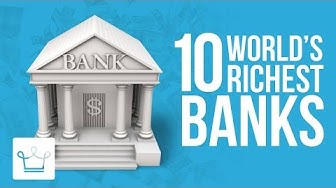 Top 10 Richest Banks In The World