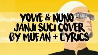 Yovie and Nuno - Janji Suci(cover by Mufan+lirik)