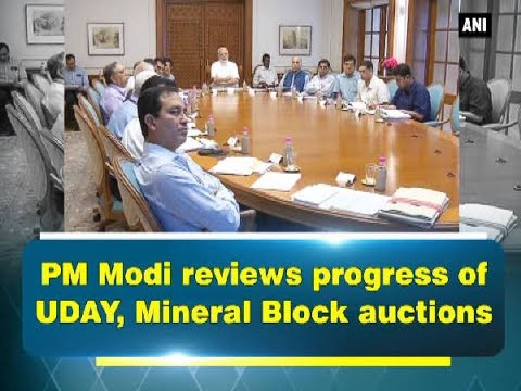PM Modi reviews progress of UDAY, Mineral Block auctions - Delhi News