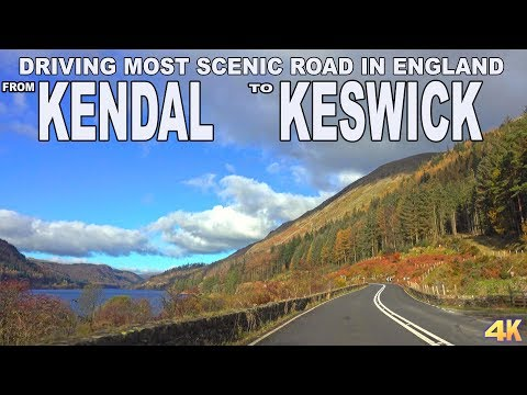 KENDAL TO KESWICK - DRIVING MOST SCENIC ROAD IN ENGLAND 2017 4K