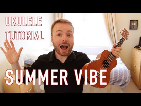 Summer Vibe - Walk Off The Earth (Ukulele Tutorial)