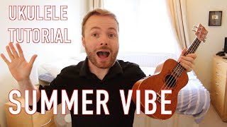 Summer Vibe - Walk Off The Earth (Ukulele Tutorial)