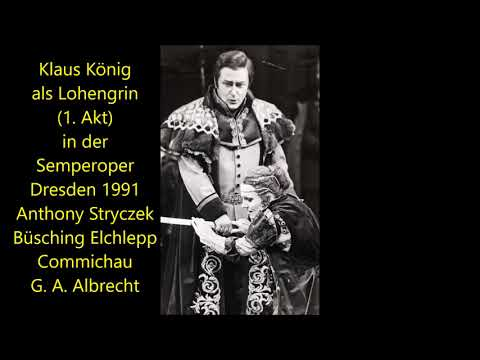 Klaus König singt Lohengrin (1. Akt) in Dresden (1991)