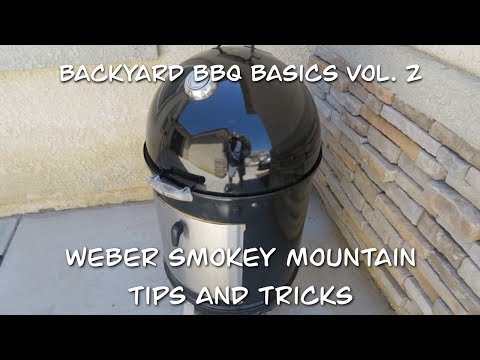 Backyard Barbecue Bascis Vol. 2 (Tips And Tricks For The Weber Smokey Mountain)