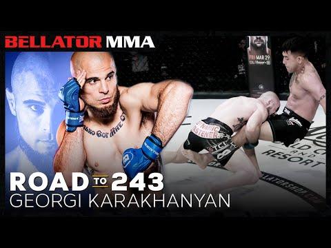 Road to 243: Georgi Karakhanyan   Bellator MMA