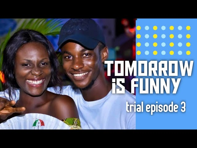 TOMORROW is FUNNY Trial Episode 3