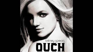 Britney Spears - OUCH (New Leak 2012)