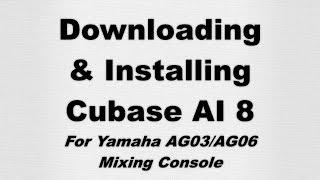 installing cubase ai 8 for yamaha ag03 ag06
