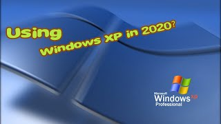 Can you still use Windows XP in 2020?