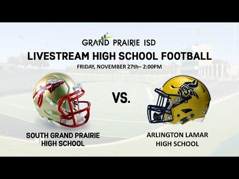 South Grand Prairie High School vs. Lamar High School