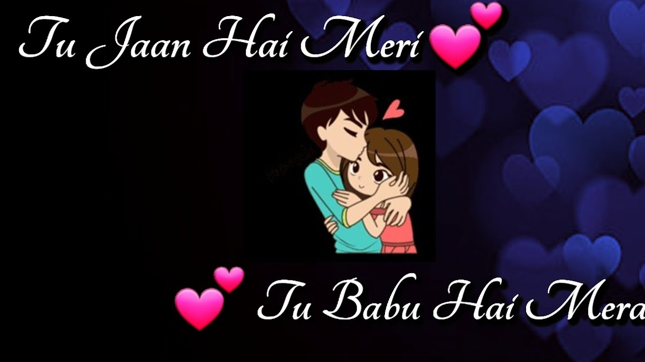 💕 Tu Jaan Hai Meri Tu Babu Hai Mera 💕| Cute Love Lines In Hindi 💕| Cute Love Status For Partner 💕