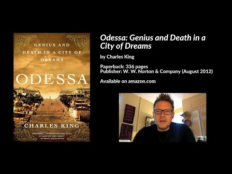 Odessa: Genius and Death in a City of Dreams, Charles King