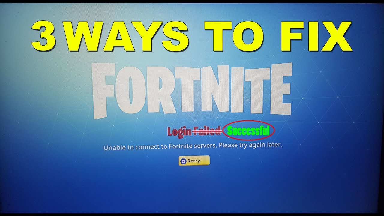SOLVED ️ 3 WAYS TO FIX LOGIN FAILED ERROR FORTNITE ...
