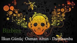 İlkan Günüç  Osman Altun - Dumbamba Video