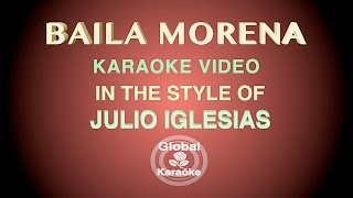 Baila Morena - Global Karaoke Video - In The Style of Julio Iglesias
