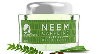 Review of Mcaffeine Neem glow gel