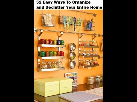 52-easy-ways-to-organize-and-declutter-your-entire-home