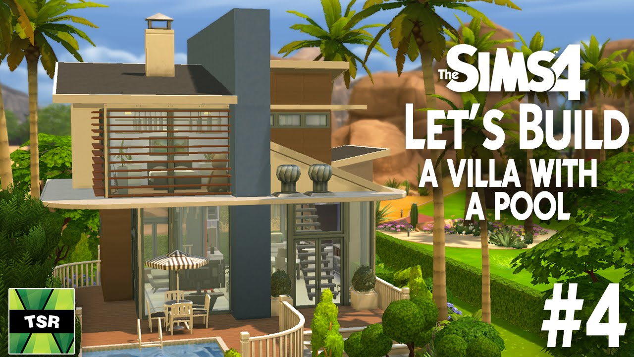 The Sims 4 Let S Build A Villa With A Pool Part 4 5