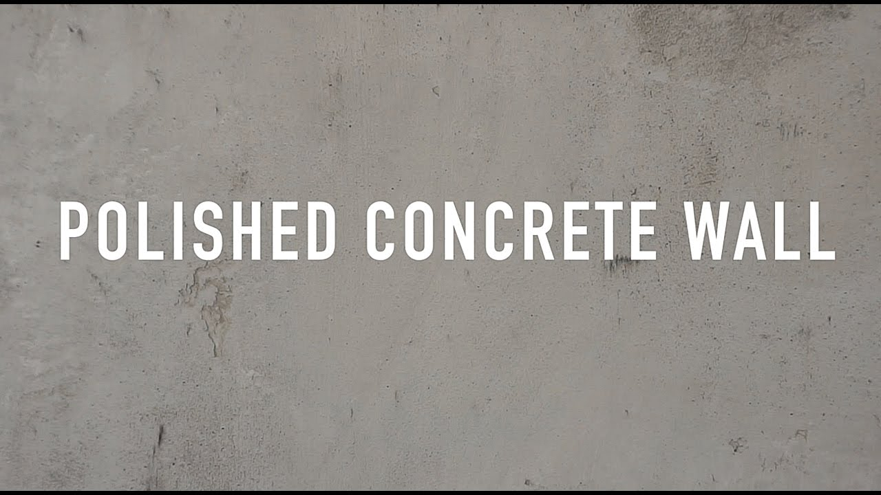 Polished concrete wall youtube How to finish a concrete wall