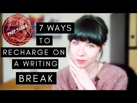 7 Ways To Recharge on a Writing Break