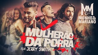 Munhoz e Mariano - Mulherão da Porra feat. Jerry Smith (Lyric Video)