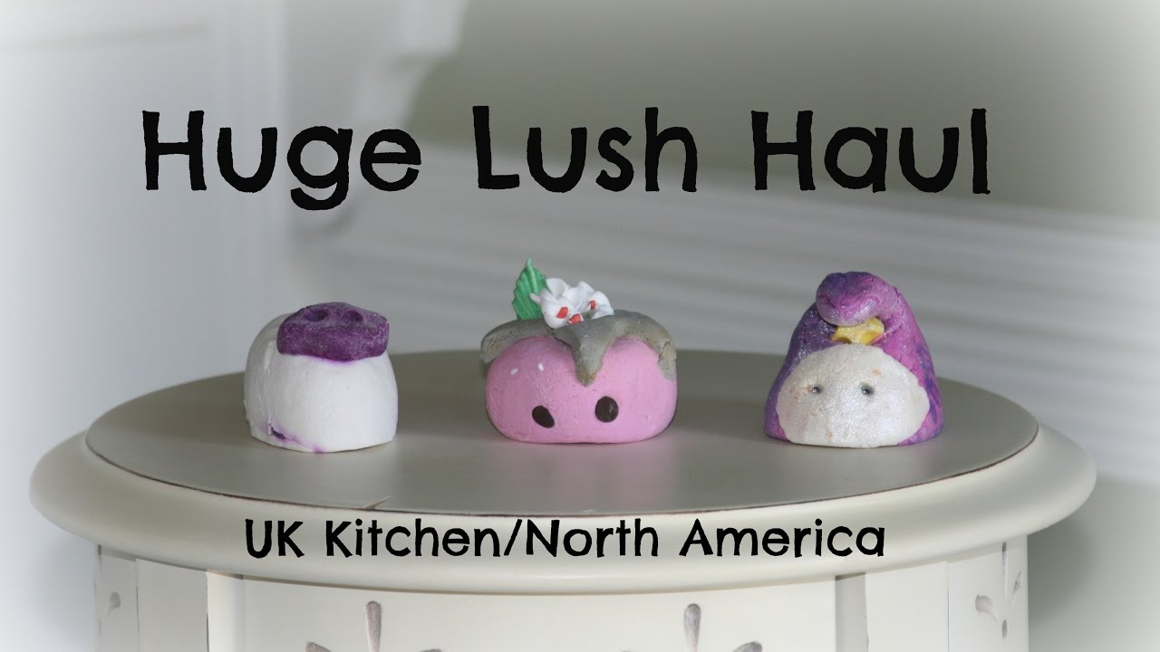 Huge Lush Haul: UK Kitchen and North America - YouTube