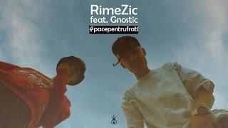 RimeZic feat. GNOSTIC - Pace Pentru Frati (prod. Spirit) (VIDEO)